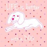 La vita è migliore con un'illustrazione di vettore del cane Immagine Stock