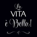 La vita e bella, Quote Typographic Background, Stock Photo