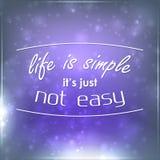 La vita è semplice non è appena facile Immagini Stock