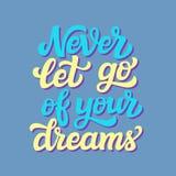 laat nooit van uw dromen gaan Stock Foto's