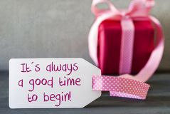 Pink Gift, Label, Quote Always Good Time Begin Royalty Free Stock Photos