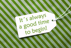 Label On Green Wrapping Paper, Quote Always Time Begin Royalty Free Stock Images