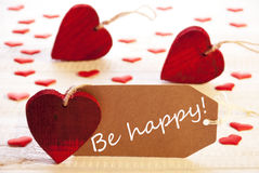 Label With Many Red Heart, Text Be Happy Stock Photos