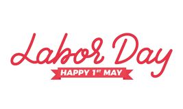 Labor Day 1st May. May Day holiday lettering design. Labor Day 1st May . May Day holiday lettering design Stock Illustration