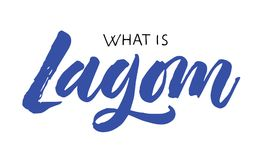 Lagom Swedish word mean temperance lettering. What is lagom lettering. It is a Swedish word meaning just the right amount. Hand drawn calligraphy inscription Royalty Free Stock Photos