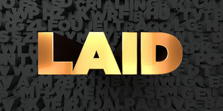 Laid - Gold text on black background - 3D rendered royalty free stock picture. This image can be used for an online website banner ad or a print postcard Royalty Free Stock Photography