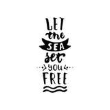 Laissez la mer vous libérer - la citation tirée par la main de lettrage sur le fond blanc Inscription d'encre de brosse d'amuseme Photo stock
