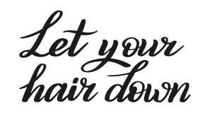 Laissez votre cheveu vers le bas Détendez, ayez de l'amusement Lettrage de stylo de brosse Vecteur illustration libre de droits