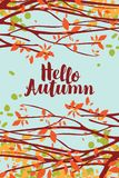 Landscape with autumn leaves on branches of trees. Vector banner with calligraphic inscription Hello autumn. Autumn illustration with autumn leaves on the stock illustration
