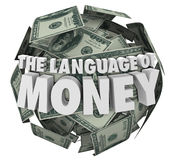 Language of Money Finance Budgeting Accounting Learning. The Language of Money 3d words on a ball or sphere of hundred dollar bills in cash to illustrate Royalty Free Stock Images