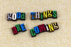Las buenas cosas son actitud positiva que viene imagen de archivo libre de regalías