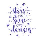 Las estrellas no pueden brillar sin oscuridad Cartel dibujado mano de la tipografía stock de ilustración