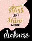 Las estrellas no pueden brillar sin oscuridad Cartel dibujado mano de la tipografía del vector Diseño caligráfico indicado con le ilustración del vector