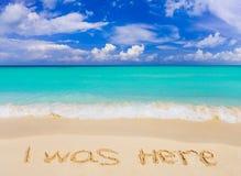 Las palabras I estaban aquí en la playa Imágenes de archivo libres de regalías