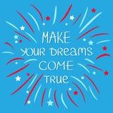 Lassen Sie Ihre Träume in Erfüllung gehen feuerwerk Kalligraphische Inspirationsphrase der Zitatmotivation Lizenzfreie Stockfotografie