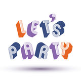 Lassen Sie uns die Parteiphrase, die mit geometrischen Buchstaben des Retrostils 3d gemacht wird Stockfotos