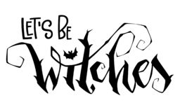 Lassen Sie uns Hexen sein zitieren Moderne Handgezogene Skriptart-Beschriftungsphrase stock abbildung
