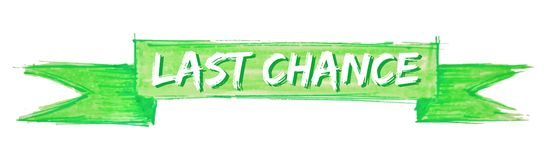Last chance ribbon. Last chance hand painted ribbon sign royalty free illustration