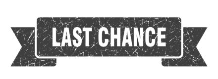 Last chance ribbon. Last chance vintage sign. banner. last chance royalty free illustration