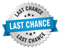 Last chance. Silver badge with blue ribbon stock illustration