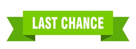 Last chance ribbon. Last chance banner. sign. last chance royalty free illustration