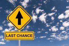 Last chance sign. Against blue sky stock illustration