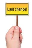 Last chance sign in hand. Stock Photography