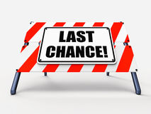 Last Chance Sign Shows Final Opportunity Act Stock Images
