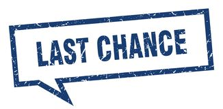 Last chance speech bubble. Last chance isolated sign.  last chance vector illustration
