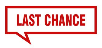 Last chance speech bubble. Last chance isolated sign.  last chance stock illustration