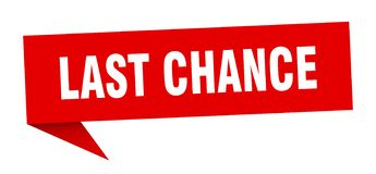 Last chance speech bubble. Last chance sign. last chance royalty free illustration
