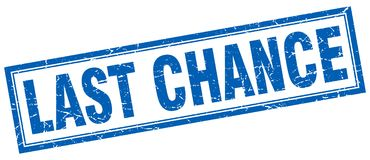 Last chance stamp. Last chance square grunge stamp. last chance sign. last chance royalty free illustration