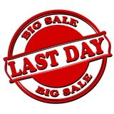 Last day big sale. Rubber stamps with text last day big sale inside,  illustration Royalty Free Stock Photo