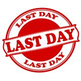 Last day. Rubber stamps with text last day inside,  illustration Royalty Free Stock Image