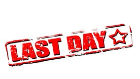 Last day. Rubber stamps with text last day inside,  illustration Stock Image