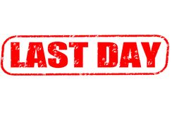 Last day stamp on white background. Last day stamp isolated on white background Royalty Free Stock Images