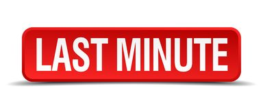 Last minute button. Last minute square 3d realistic isolated web button. last minute royalty free illustration