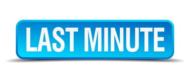 Last minute button. Last minute square 3d realistic isolated web button. last minute stock illustration