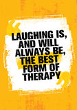 Laughing Is, And Always Will Be, The Best Form Of Therapy. Outstanding Inspiring Creative Motivation Quote Template. Royalty Free Stock Photo