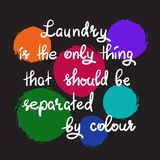 Laundry is the only thing that should be separated by colour- handwritten motivational quote. Print for inspiring poster, t-shirt, bag, logo, greeting postcard royalty free illustration