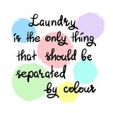 Laundry is the only thing that should be separated by colour. Handwritten motivational quote. Print for inspiring poster, t-shirt, bag, logo, greeting postcard stock illustration