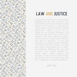 Law and justice concept with thin line icons. Judge, policeman, lawyer, fingerprint, jury, agreement, witness, scales. Vector illustration for banner, web page Royalty Free Stock Image