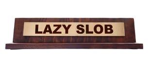 Lazy slob name plate. Lazy Slob nameplate isolated on white Stock Photos