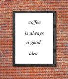 Le café est toujours une bonne idée écrite dans le cadre de tableau Image stock