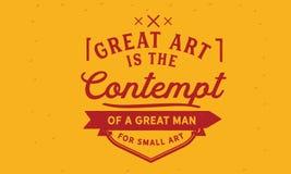 Le grand art est le mépris d'un grand homme pour le petit art illustration libre de droits