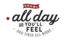 Le grondement toute la journée et vous chien de sensation de ll de ` avez fatigué toute la nuit illustration libre de droits