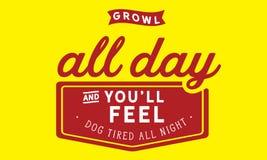 Le grondement toute la journée et vous chien de sensation de ll de ` avez fatigué toute la nuit illustration stock