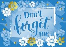 Le lettrage de ne m'oublient pas dans le bleu sur le fond bleu avec la frontière décorative des fleurs d'or et blanches illustration de vecteur