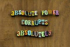 Le pouvoir absolu corrompt absolument l'expression mauvaise mauvaise de corruption photographie stock libre de droits