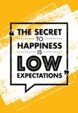 Le secret au bonheur est de basses attentes Citation créative de inspiration de motivation Conception de bannière de typographie  illustration libre de droits